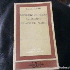 Libros de segunda mano: MARINERO EN TIERRA / LA AMANTE / EL ALBA DEL ALHELÍ - RAFAEL ALBERTI - EDITORIAL CASTALIA, 1972. Lote 263212185