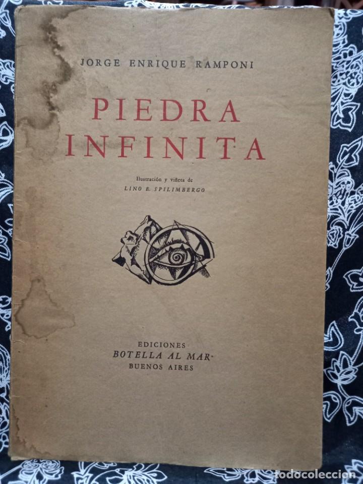 PIEDRA INFINITA - JORGE ENRIQUE RAMPONI - ILUSTRÓ SPILIMBERGO - 1948 - BOTELLA AL MAR - NUMERADO (Libros de Segunda Mano (posteriores a 1936) - Literatura - Poesía)