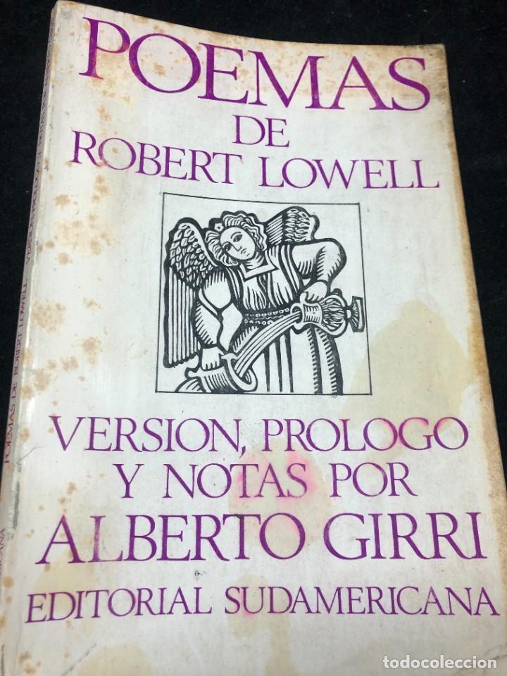 POEMAS DE ROBERT LOWELL. VERSIÓN DE ALBERTO GIRRI. EDITORIAL SUDAMERICANA 1969 (Libros de Segunda Mano (posteriores a 1936) - Literatura - Poesía)