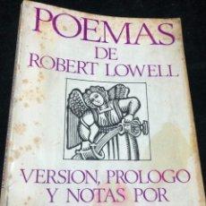 Libros de segunda mano: POEMAS DE ROBERT LOWELL. VERSIÓN DE ALBERTO GIRRI. EDITORIAL SUDAMERICANA 1969. Lote 264312884