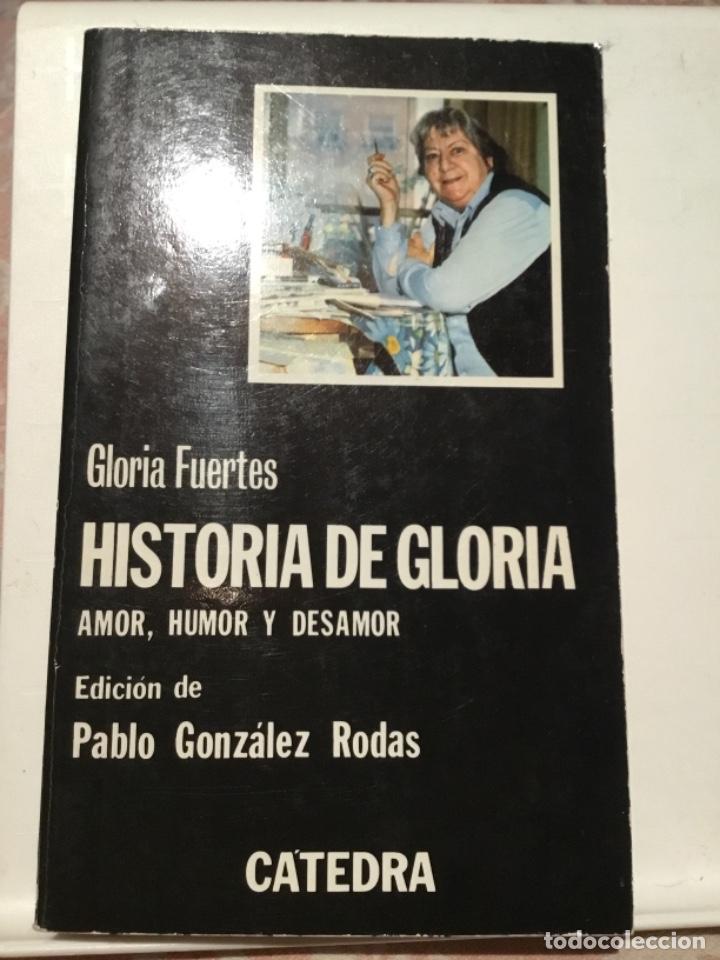 HISTORIA DE GLORIA AMOR HUMOR Y DESAMOR GLORIA FUERTES CON DEDICATORIA Y FIRMA (Libros de Segunda Mano (posteriores a 1936) - Literatura - Poesía)