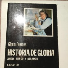 Libros de segunda mano: HISTORIA DE GLORIA AMOR HUMOR Y DESAMOR GLORIA FUERTES CON DEDICATORIA Y FIRMA. Lote 264478144