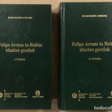 Libros de segunda mano: FELIPE ARRESE TA BEITIA: IDAZLAN GUZTIAK. ITZIAR URRUTIA ZORROZUA. 2 TOMOS. EN EUSKERA.. Lote 264541639