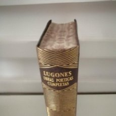 Libros de segunda mano: LEOPOLDO LUGONES. OBRAS POÉTICAS COMPLETAS. AGUILAR 1952 2ª EDICIÓN. Lote 264575849