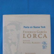 Libros de segunda mano: FEDERICO GARCIA LORCA - POETA EN NUEVA YORK- ILUSTRACIONES RAFAEL ALBERTI. Lote 264699294