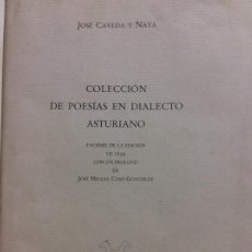 Libros de segunda mano: COLECCION DE POESÍAS EN DIALECTO ASTURIANO JOSÉ CAVEDA Y NAVA FACSÍMIL DE LA EDICIÓN DE 1839. Lote 264987499