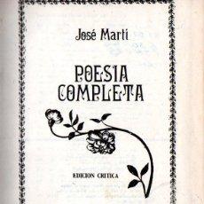 Libros de segunda mano: JOSÉ MARTÍ : POESÍAS COMPLETAS (LA HABANA, 1985). Lote 265830204