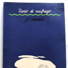 Libros de segunda mano: JOSE ANTONIO LABORDETA / DIARIO DE UN NAÚFRAGO / ZARAGOZA 1988 / ESCASO. Lote 266128868