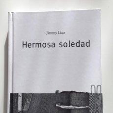Libros de segunda mano: HERMOSA SOLEDAD. JIMMY LIAO. BARBARA FIORE. POESÍA. ILUSTRADO. Lote 267107154