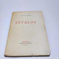 Libros de segunda mano: PÉTALOS. ROSITA MARTÍN. FIRMADO Y DEDICADO POR EL AUTOR. VALENCIA. TIPOGRAFÍA MODERNA. 1956.. Lote 267450654