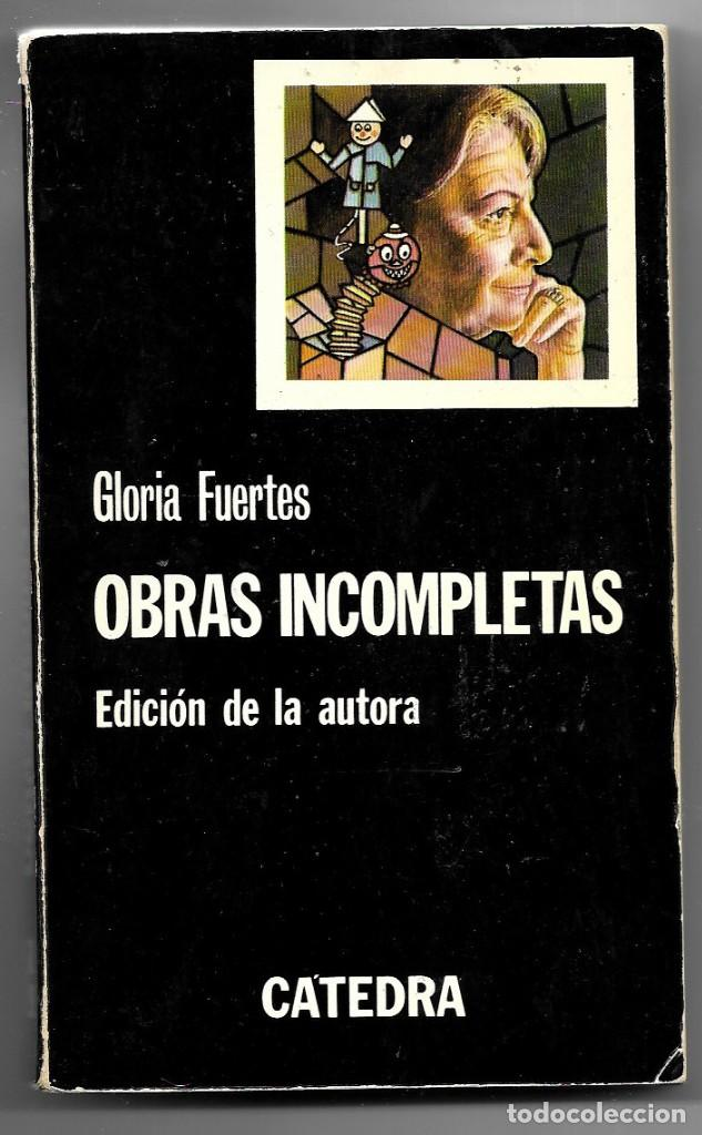 GLORIA FUERTES . OBRAS INCOMPLETAS . CÁTEDRA (Libros de Segunda Mano (posteriores a 1936) - Literatura - Poesía)