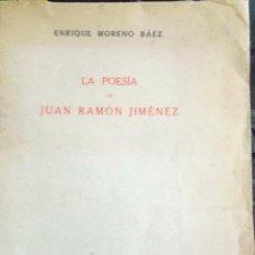 Libros de segunda mano: 1948 LA POESÍA DE JUAN RAMON JIMENEZ CON FIRMA DE J.R. JIMENEZ Y SENOBIA. Lote 268146044