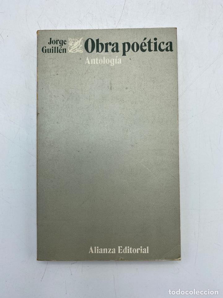 OBRA POÉTICA. ANTOLOGÍA. JORGE GUILLÉN. ALIANZA EDITORIAL. MADRID, 1972. PAGS: 236 (Libros de Segunda Mano (posteriores a 1936) - Literatura - Poesía)