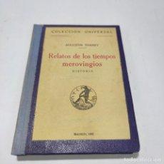 Libros de segunda mano: RELATOS DE LOS TIEMPOS MEROVINGIOS. AGUSTÍN THIERRY. COLECCIÓN UNIVERSAL. CALPE. MADRID. 1922.. Lote 268919994
