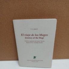 Libros de segunda mano: T. S. ELIOT - EL VIAJE DE LOS MAGOS - EL DRAGÓN DE GALES. Lote 269037074