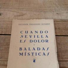 Libros de segunda mano: SEMANA SANTA, CUANDO SEVILLA ES DOLOR Y BALADAS MISTICAS, SALVADOR FERNANDEZ, 1965, 80 PAGINAS. Lote 269037124