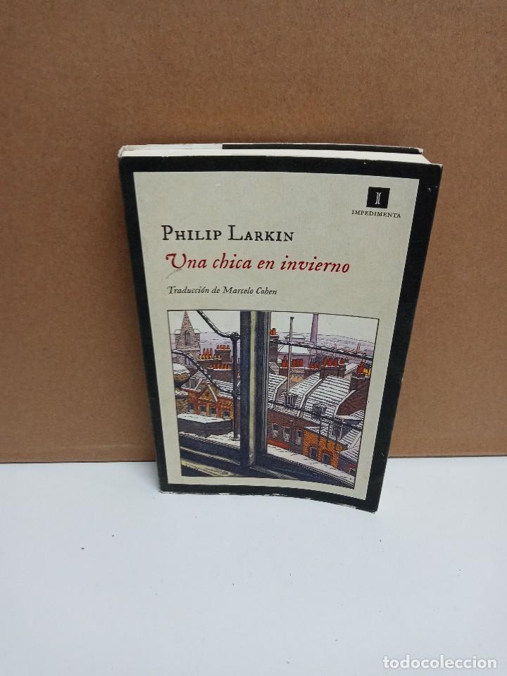 PHILIP LARKIN - UNA CHICA EN INVIERNO - IMPEDIMENTA (Libros de Segunda Mano (posteriores a 1936) - Literatura - Poesía)