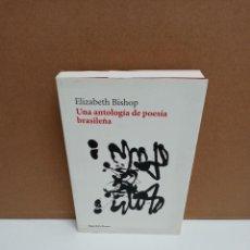 Libros de segunda mano: ELIZABETH BISHOP - UNA ANTOLOGÍA DE POESÍA BRASILEÑA - VASO ROTO. Lote 269037813