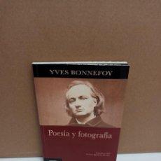 Libros de segunda mano: YVES BONNEFOY - POESÍA Y FOTOGRAFÍA - SHANGRILA SWANN. Lote 269038133