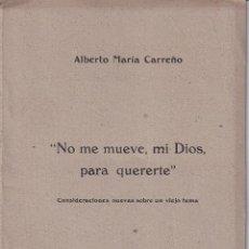Libros de segunda mano: NO ME MUEVE MI DIOS PARA QUERERTE - ALBERTO MARIA CARREÑO - MEXICO 1942. Lote 269040738