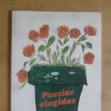Libros de segunda mano: POESIAS ELEGIDAS - MARIBEL GONZALVEZ GONZALVEZ - 1995 * DEDICADO POR LA AUTORA. Lote 269041113