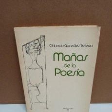 Libros de segunda mano: ORLANDO GONZÁLEZ-ESTEVA - MAÑAS DE LA POESÍA - ASOCIACIÓN DE HISPANISTAS DE LAS AMÉRICAS. Lote 269041858