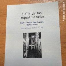 Libros de segunda mano: CALLE DE LAS IMPERTINENCIAS, CARLOS LOREIRO, FRAN GARCERA, MERCHE RIBAS, ILUSTRACIONES DE FRANKI COL. Lote 269065148