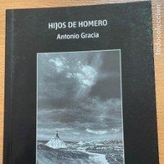 Libros de segunda mano: HIJOS DE HOMERO, ANTONIO GRACIA. Lote 269065423
