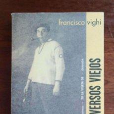 Libros de segunda mano: NUEVOS VERSOS VIEJOS, DE FRANCISCO VIGHI (EDICIÓN Y PRÓLOGO DE ANDRÉS TRAPIELLO). Lote 269159963