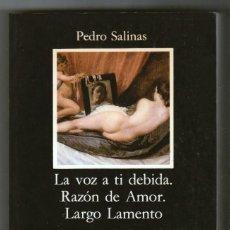 Libros de segunda mano: LA VOZ A TI DEBIDA. RAZÓN DE AMOR. LARGO LAMENTO - PEDRO SALINAS - PERFECTO ESTADO. Lote 269295888