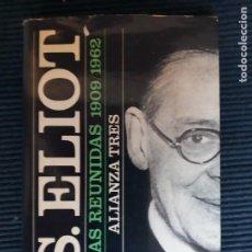 Libros de segunda mano: T.S. ELIOT, POESIAS REUNIDAS 1909-1962. ALIANZA TRES 1978.. Lote 269398908