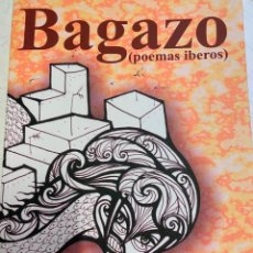 Libros de segunda mano: MENDEZ ALPIZAR, L. SANTIAGO. - BAGAZO (POEMAS IBEROS).. Lote 269462493