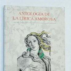Libros de segunda mano: ANTOLOGÍA DE LA LÍRICA AMOROSA / AULA DE LITERATURA VICENS-VIVES / AÑO 1990. Lote 269479178