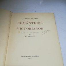 Libros de segunda mano: ROMÁNTICOS Y VICTORIANOS. LA POESÍA INGLESA. M.MANENT. 1945. EDICIONES LAURO. 1º ED. TAPA DURA. Lote 269812718