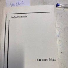 Libros de segunda mano: CASTAÑON, SOFIA. - LA OTRA HIJA.. Lote 269945553