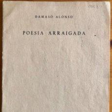 Libros de segunda mano: DAMASO ALONSO- POESIA ARRAIGADA- MADRID 1949. Lote 269944078