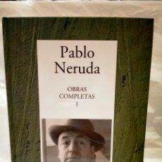 Libros de segunda mano: PABLO NERUDA. OBRAS COMPLETAS. TOMO 1.(1923-1954).RBA. Lote 269974378