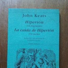 Libros de segunda mano: HIPERION, LA CAIDA DE HIPERION, JOHN KEATS, POESIA HIPERION, 2002. Lote 270407703