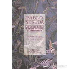 Libros de segunda mano: LAS COSAS ROTAS Y OTRAS 60 ODAS ELEMENTALES - NERUDA, PABLO. Lote 270675563