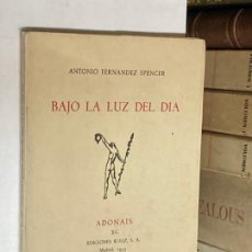 Libros de segunda mano: AÑO 1953 - BAJO LA LUZ DEL DÍA POR ANTONIO FERNÁNDEZ SPENCER - ADONAIS XC POESÍA. Lote 271544483
