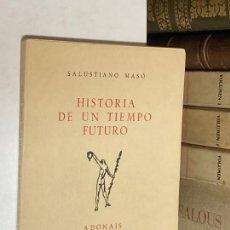 Libros de segunda mano: AÑO 1961 - HISTORIA DE UN TIEMPO FUTURO POR SALUSTIANO MASÓ - ADONAIS CXCII POESÍA. Lote 271548613