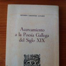 Libros de segunda mano: ACERCAMIENTO A LA POESIA GALLEGA DEL SIGLO XIX. Lote 272325828