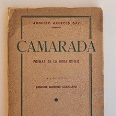 Libros de segunda mano: CAMARADA. AUGUSTO HAUPOLD GAY. MADRID, 1941. PAGS: 109.. Lote 272564928
