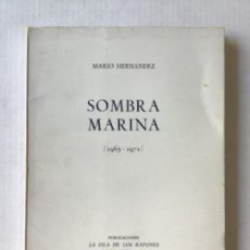 Libros de segunda mano: SOMBRA MARINA (1965-1971). - HERNÁNDEZ, MARIO.. Lote 123200599