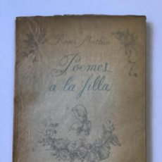 Libros de segunda mano: POEMES A LA FILLA. - MATHEU, ROSER.. Lote 123216102