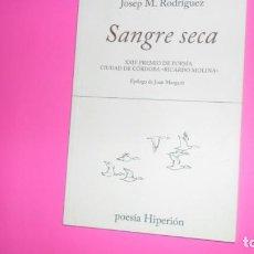 Libros de segunda mano: SANGRE SECA, JOSEP M. RODRÍEGUEZ, ED. HIPERIÓN, TAPA BLANDA. Lote 273965503