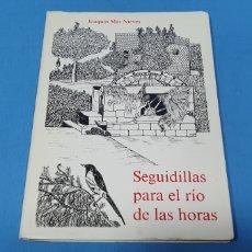 Libros de segunda mano: SEGUIDILLAS PARA EL RÍO DE LAS HORAS - JOAQUÍN MÁS NIEVES. Lote 275071113
