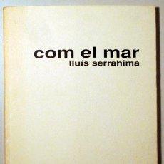 Libros de segunda mano: SERRAHIMA, LLUÍS - PR. MARIÀ MANENT - COM EL MAR. POEMES - BARCELONA 1992 + DOS MANUSCRITS DE L'AUTO. Lote 275531528