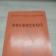 Libros de segunda mano: BALBUCEOS. POESÍA DE BENIGNO ESTEBAN RODRÍGUEZ. ALMERÍA. CON DEDICATORIA DEL AUTOR. Lote 276546908