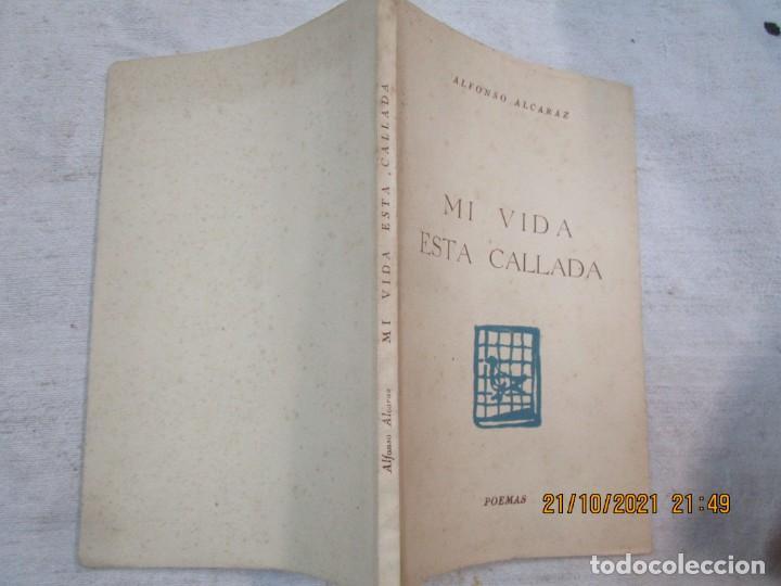GALICIA POESIA - MI VIDA ESTÁ CALLADA POEMAS - ALFONSO ALCARAZ - ORENSE 1962 IMP HODIRE +INFO (Libros de Segunda Mano (posteriores a 1936) - Literatura - Poesía)